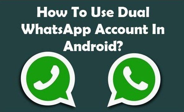 How To Use Dual Whatsapp Account In One Android Phone In 2020 Android Phone Mobile Data Device Management