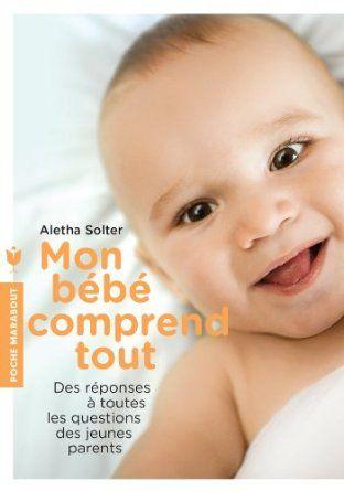 Mon bébé comprend tout - Aletha Solter (Docteur) - Amazon.fr - Livres