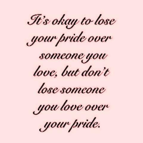 foolish pride; is just that FOOLISH, Pride is one of the hardest things to let go when someone is attacking you, and I dont know why it hits my button, because them attacking me is more about them then I, I need to remember that if it happens anymore.~RP~