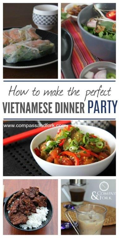 How to Make the Perfect Vietnamese Dinner Party - Menu and Recipes Included www.compassandfork.com