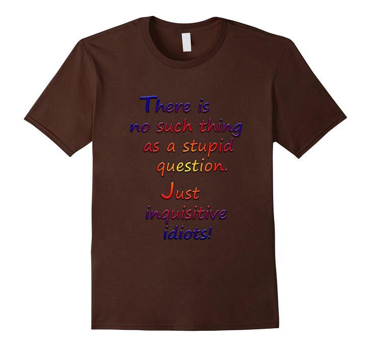 Amazon.com: Inquisitive Idiot Shirt: Clothing