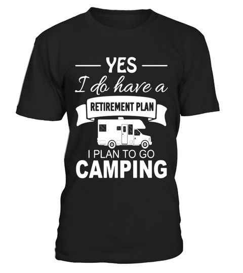 """# Retirement plan Addicted to Travel and Camping T-shirt .  Special Offer, not available in shops      Comes in a variety of styles and colours      Buy yours now before it is too late!      Secured payment via Visa / Mastercard / Amex / PayPal      How to place an order            Choose the model from the drop-down menu      Click on """"Buy it now""""      Choose the size and the quantity      Add your delivery address and bank details      And that's it!      Tags: camping, Hurray, bay, beach…"""