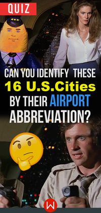 How many time have you visited the airport this year? Airport knowledge! Do you think you travel enough to ace this Airport smarts test? Let's see if you know all these Airport Abbreviations! American Cities Airports Abbreviations trivia. Robert Hays, Julie Hagerty.