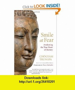 Smile at Fear Awakening the True Heart of Bravery (9781590308851) Chogyam Trungpa, Carolyn Rose Gimian, Pema Chodron , ISBN-10: 1590308859  , ISBN-13: 978-1590308851 ,  , tutorials , pdf , ebook , torrent , downloads , rapidshare , filesonic , hotfile , megaupload , fileserve