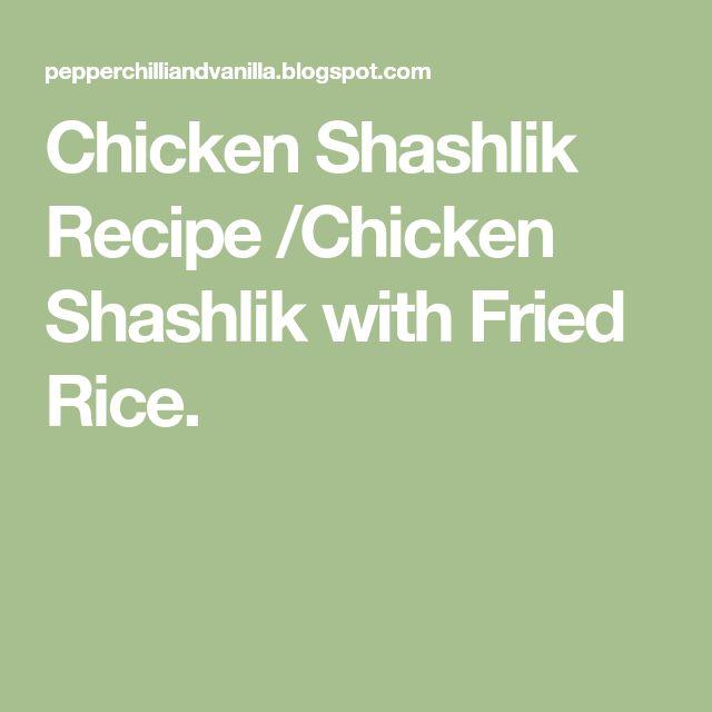 Chicken Shashlik Recipe /Chicken Shashlik with Fried Rice.