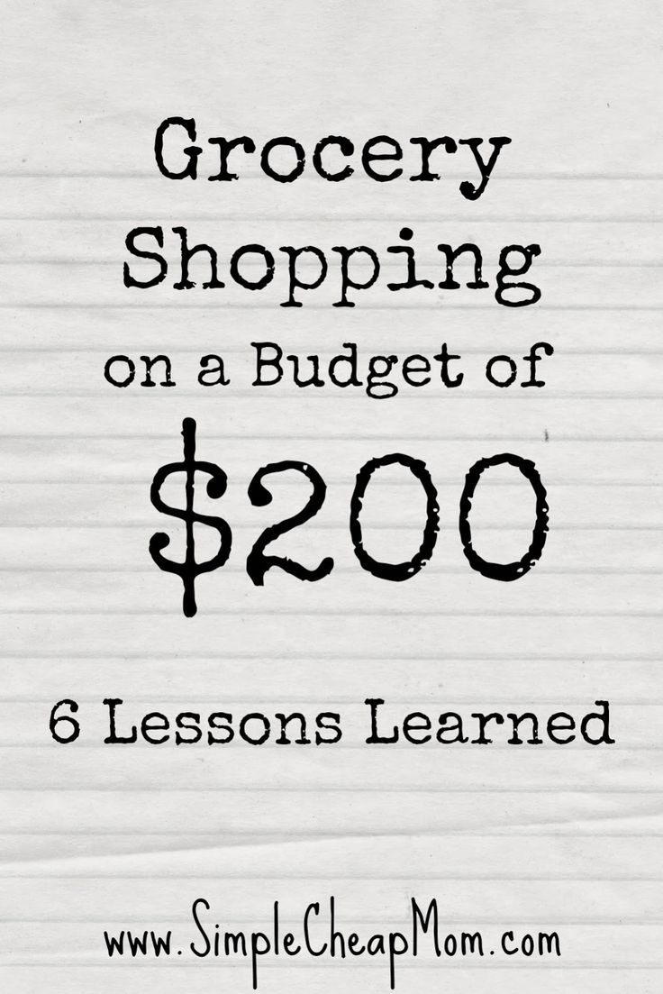 Grocery Shopping on a Budget of $200: 6 Lessons Learned