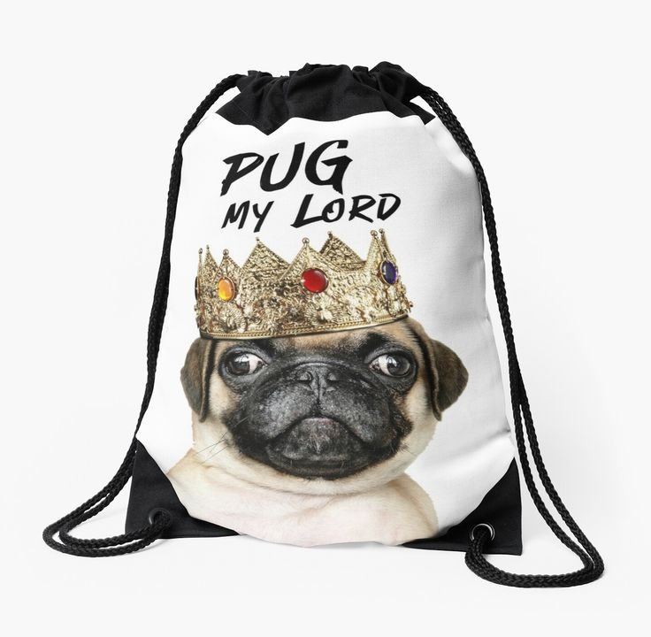 'Pug My Lord with the crown' Drawstring Bag by ...