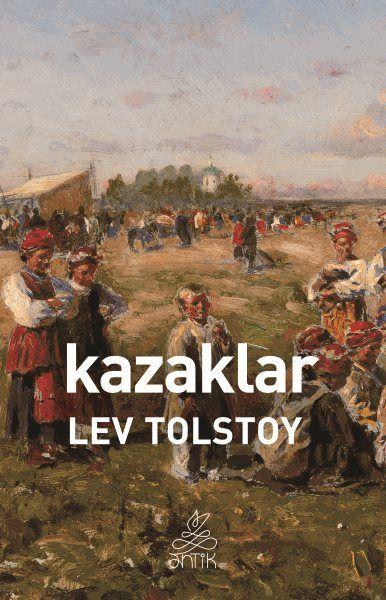 """Turgenyev'in """"Dilimizde yazılmış en güzel hikâye"""" olarak nitelediği Kazaklar Tolstoy'un hayatından izler taşımaktadır."""