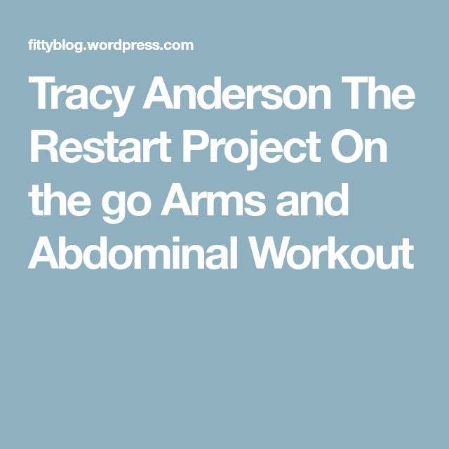 Tracy Anderson The Restart Project On the go Arms and Abdominal Workout