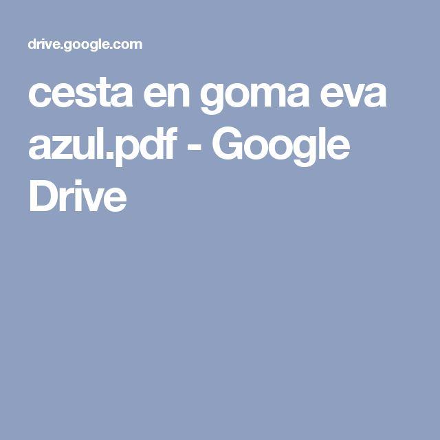 cesta en goma eva azul.pdf - Google Drive