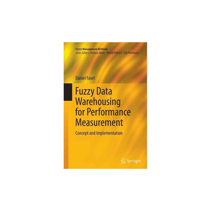 Fuzzy Data Warehousing for Performance Measurement : Concept and Implementation (Reprint) (Paperback)