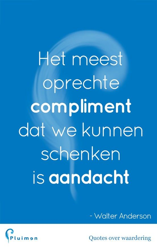 Het meest oprechte compliment dat we kunnen schenken is aandacht. #aandacht #quote #compliment