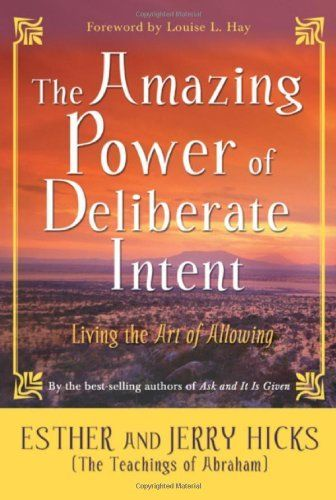 The Amazing Power of Deliberate Intent: Living the Art of Allowing (Esther Hicks) | Used Books from Thrift Books
