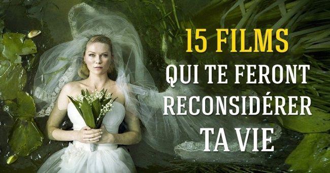 15Films qui teferont reconsidérer tavie