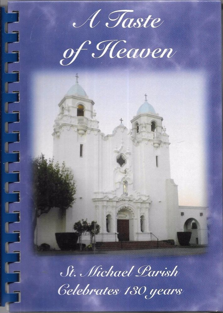 A Taste of Heaven St. Michael Parish Livermore California 2008 Spiral Bound HC