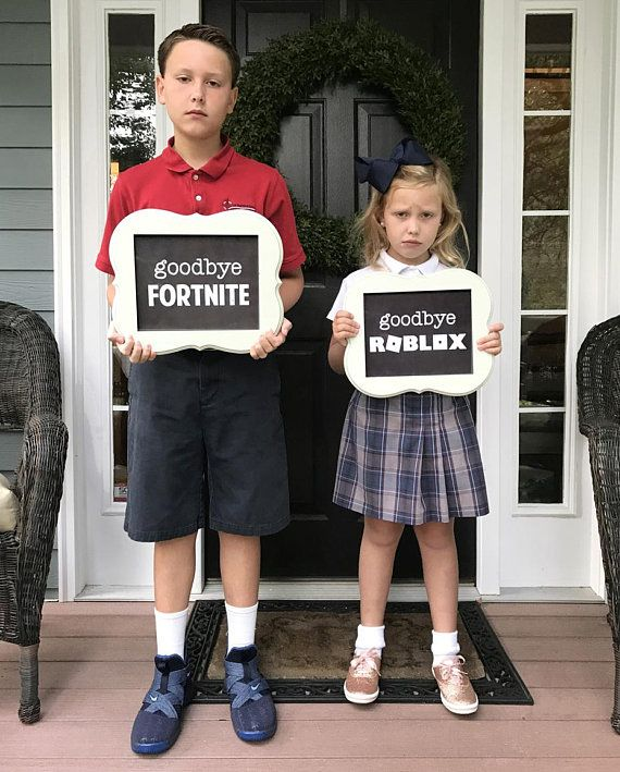 Goodbye Roblox And Goodbye Fortnite 2 First Day Of School Signs