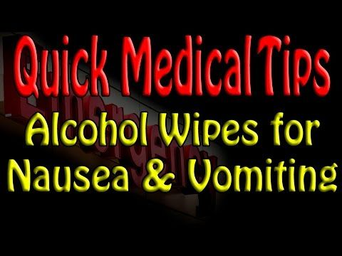 (2min) Slow deep breaths from alcohol wipes(or bottle) can provide a great alternative to prescription medications for nausea and vomiting.