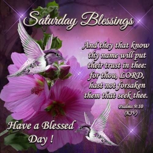 "SATURDAY BLESSINGS: Psalm 9:10 (1611 KJV !!!!) "" And they that know thy name…"