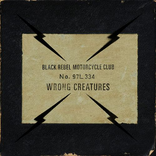 BLACK REBEL MOTORCYCLE CLUB - Wrong Creatures [CD-Reviews]  Monkeypress.de
