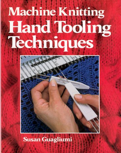 """Link to a book review of """"Machine Knitting: Hand Tooling Techniques by Susan Guagliumi. The review is in German and English, by kind permission from Kerstin of the Strickforum blog."""