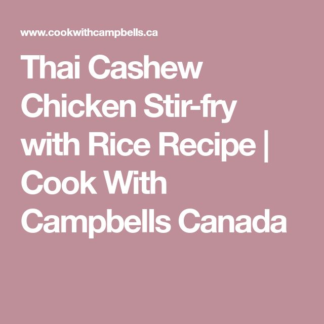 Thai Cashew Chicken Stir-fry with Rice Recipe | Cook With Campbells Canada