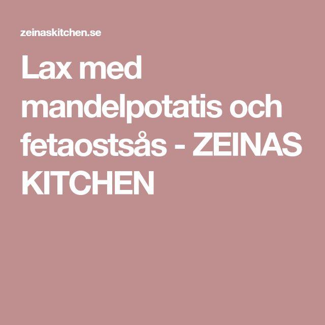 Lax med mandelpotatis och fetaostsås - ZEINAS KITCHEN