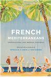 French Mediterraneans - University of Nebraska Press