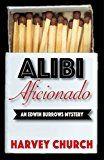 Free Kindle Book -   Alibi Aficionado (Edwin Burrows Mystery Book 1)