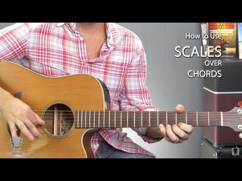 How to Use Scales Over Chords - Guitar Lesson - YouTube