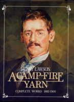 A Camp Fire Yarn: Henry Lawson Complete Works, 1885 - 1900 Aussie culture and traditions