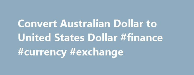 Convert Australian Dollar to United States Dollar #finance #currency #exchange http://currency.remmont.com/convert-australian-dollar-to-united-states-dollar-finance-currency-exchange/  #dollar converter # Convert Australian Dollar to United States Dollar | AUD to USD Convert Australian Dollar to United States Dollar | AUD to USD AUD – Australian Dollar AED – United Arab Emirates Dirham ARS – Argentine Peso AUD – Australian Dollar AWG – Aruban Florin BAM – Bosnia and Herzegovina convertible…