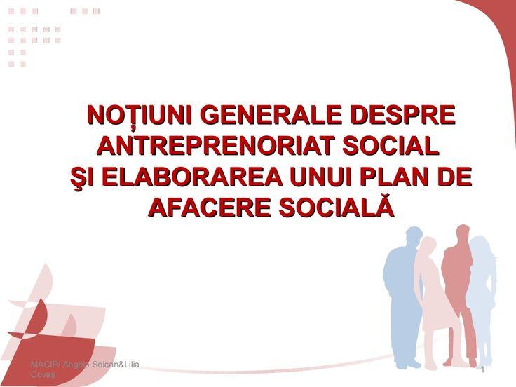 Noţiuni generale despre antreprenoriat social şi elaborarea unui plan de afacere socială by HWA International Moldova via slideshare