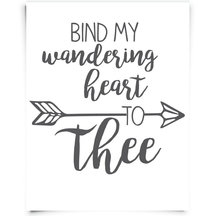 """Bind my wandering heart to Thee"" FREE printable from Chickadee Art and Company. From the hymn ""Come Thou Fount"