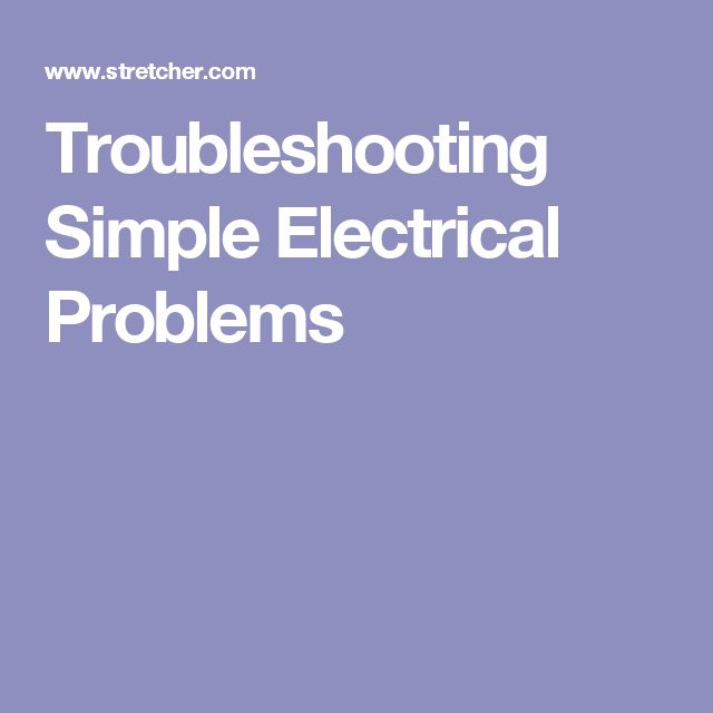 Troubleshooting Simple Electrical Problems