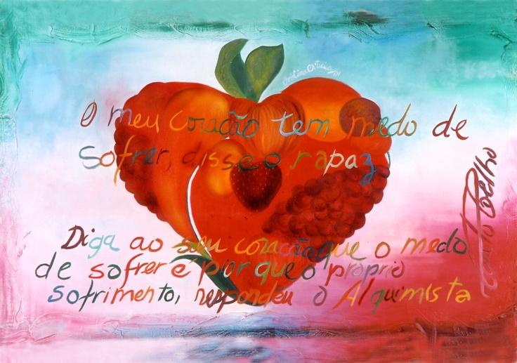 Quadro feito em 2000, com a frase do Paulo Coelho.By Christina Oiticica