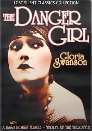 Lost Silent Classics Collection: The Danger Girl/Teddy At The Throttle/A Hash House Fraud