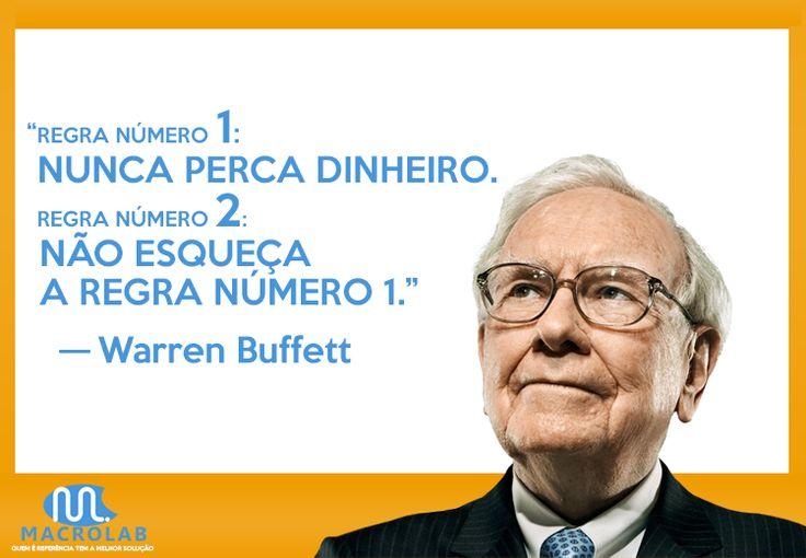"""""""Regra Número 1: #Nunca Perca #Dinheiro. #Regra #Número 2: Não Esqueça a Regra Número 1."""" - Warren Buffet   Produtos Essenciais para Sua Empresa-> Macrolab.com.br"""