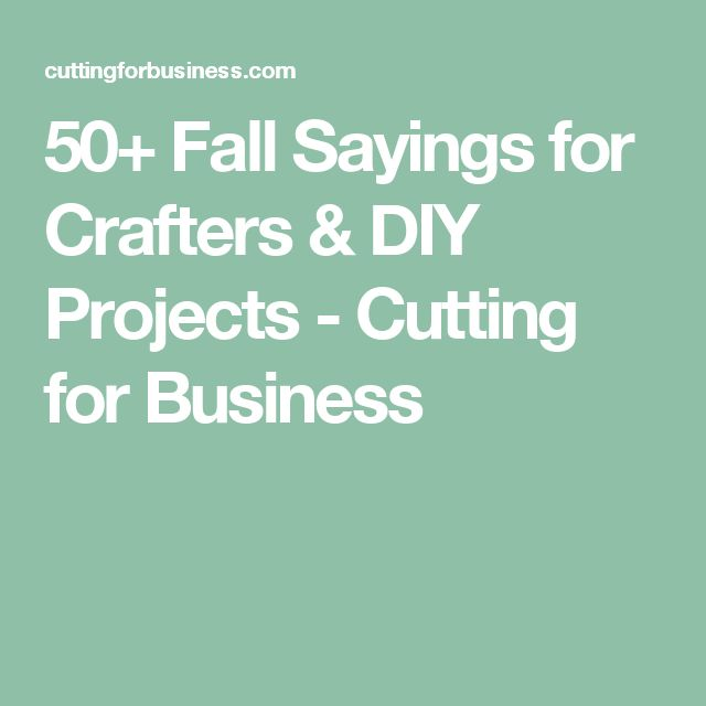 50+ Fall Sayings for Crafters & DIY Projects - Cutting for Business