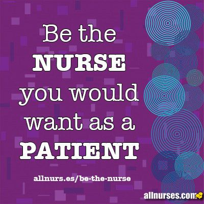 Article: Be the Nurse You Would Want as a Patient - Nurses Rock