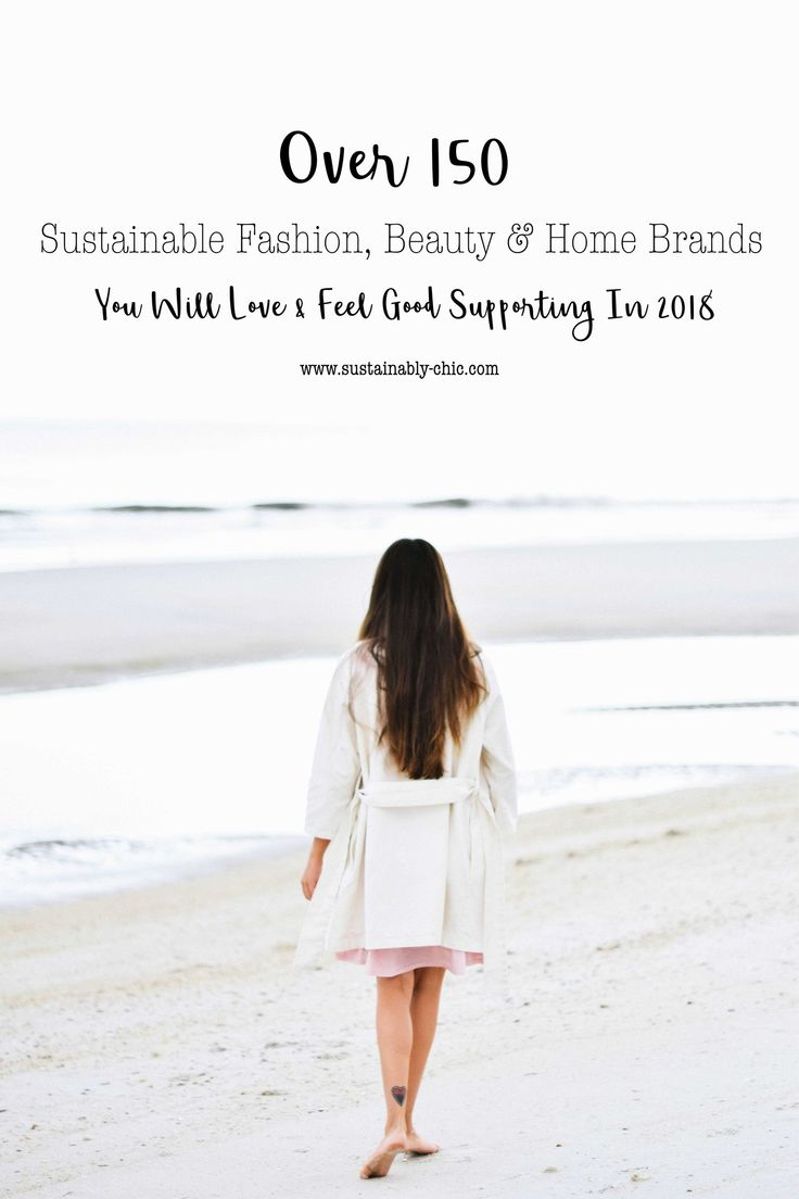 Over 150 Sustainable Fashion, Beauty & Home Brands You Will Love & Feel Good Supporting In 2018