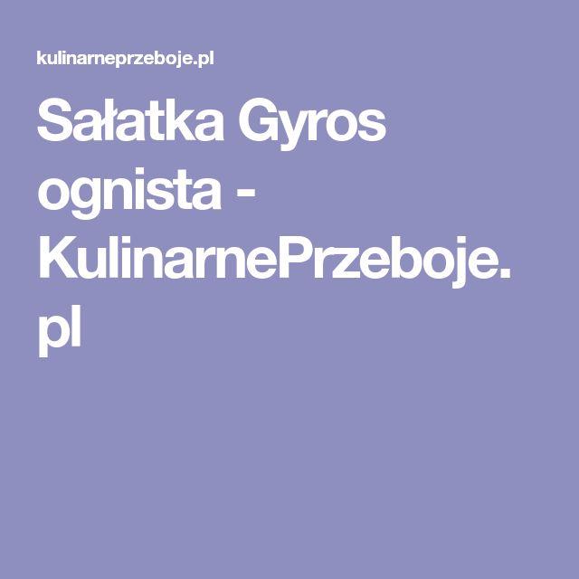 Sałatka Gyros ognista - KulinarnePrzeboje.pl