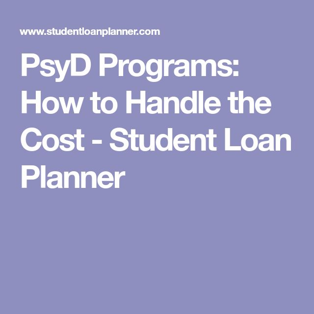 PsyD Programs: How to Handle the Cost - Student Loan Planner