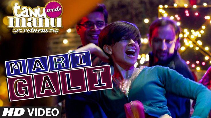 Presenting 'Mari Gali' VIDEO Song from the movie Tanu Weds Manu Returns Starring Kangana Ranaut and R. Madhavan.