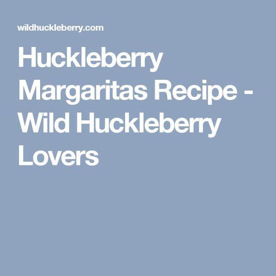 Huckleberry Margaritas Recipe - Wild Huckleberry Lovers