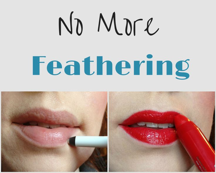 You can also use clear lip liner around the edges of your color so the lipstick won't bleed around the edges of your mouth.