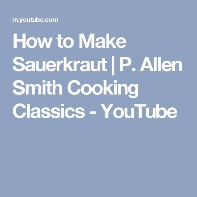 How to Make Sauerkraut | P. Allen Smith Cooking Classics - YouTube