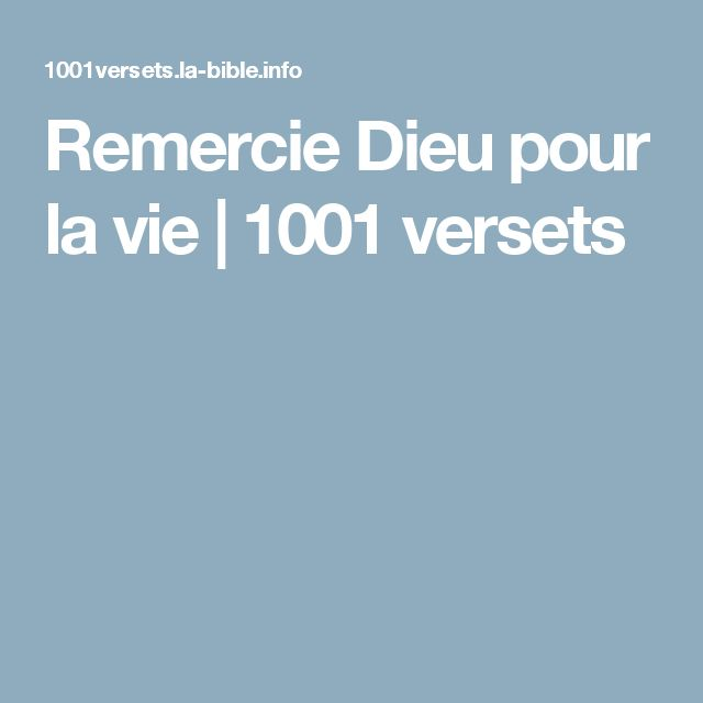 Remercie Dieu pour la vie | 1001 versets