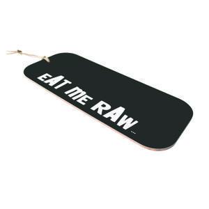 Cut it - Board - Eat me Raw - TILBUD SPAR 100,-