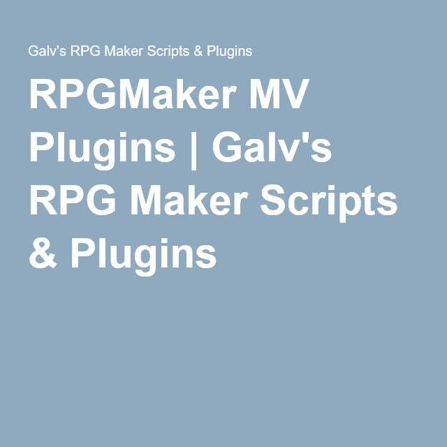 RPGMaker MV Plugins | Galv's RPG Maker Scripts & Plugins