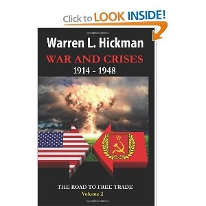 War and Crises, 1914-1948 - Vol.2: The Road to Free Trade - Volume 2: Warren L. Hickman: Amazon.com. An amazing insight into policies during WWII and post war recovery.: Books, War Recovery, The Roads, Posts War, Crise